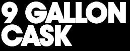 9 Gallon Cask